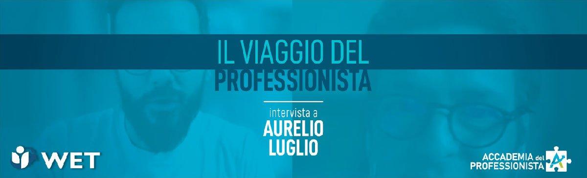 Intervista a Aurelio Luglio - Accademia del Professionista