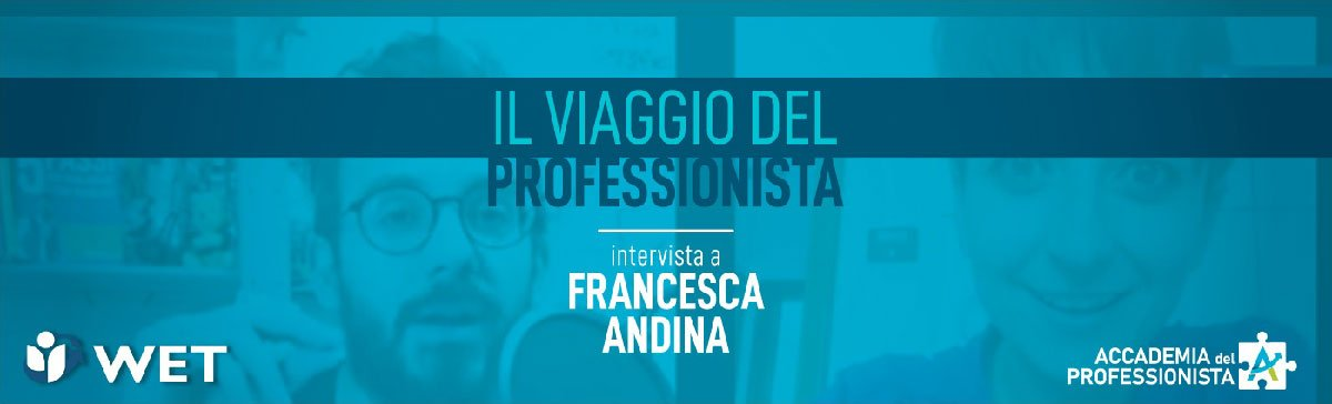 Intervista a Francesca Andina - Accademia del Professionista