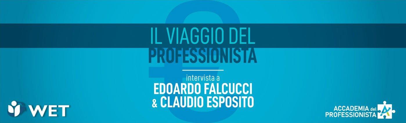 Intervista a Edoardo Falcucci e Claudio Esposito - Accademia del Professionista