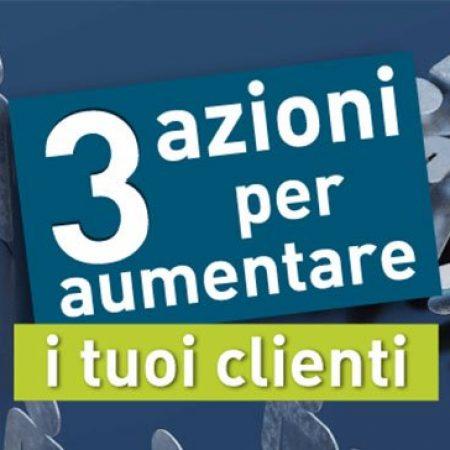 3 azione per aumentare i clienti - Accademia del Professionista