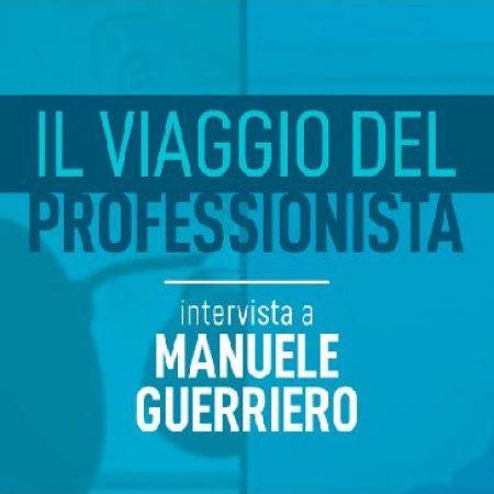 Intervista a Manuele Ruggero Guerriero - Accademia del Professionista