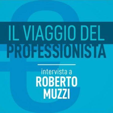 Intervista a Roberto Muzzi - Accademia del Professionista